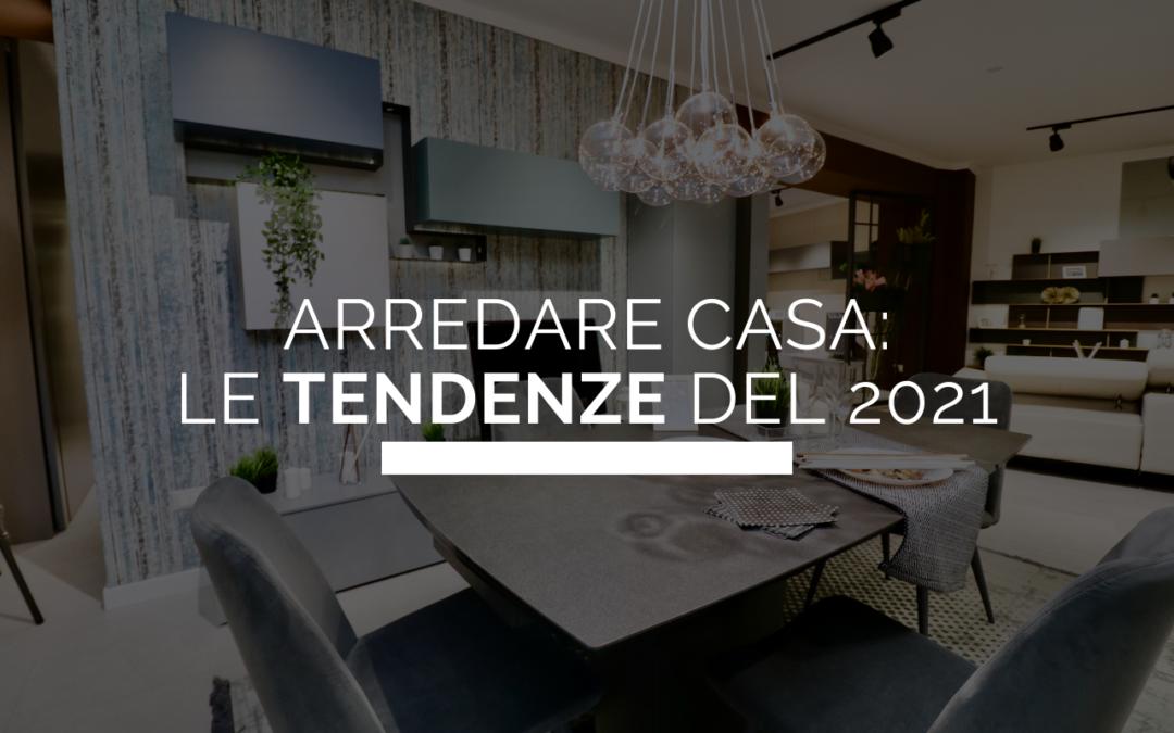 Quali sono le tendenze per arredare casa nel 2021?